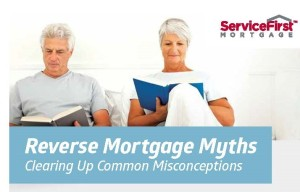 Reverse Mortgage Myths Debunked | What you should know