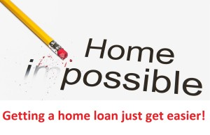 Getting a home loan just got easier