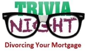 Trivia Divorcing Your Mortgage