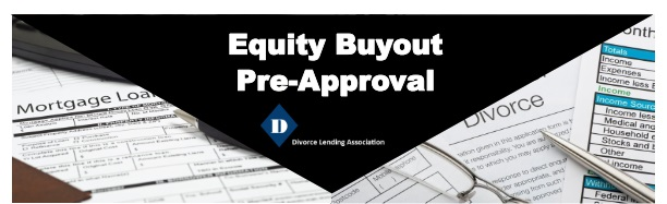 Equity Buy Out PreApproval During A Divorce