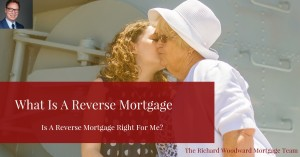 What is a Reverse Mortgage _ Is A Reverse Mortgage Right For Me.