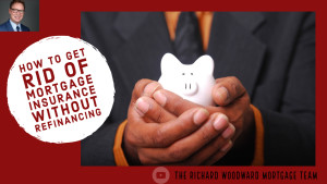 How to get rid of mortgage insurance without refinancing.