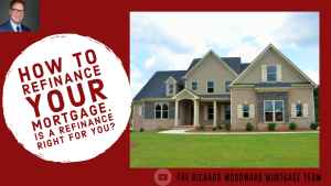 How to refinance your mortgage | Is a refinance right for you